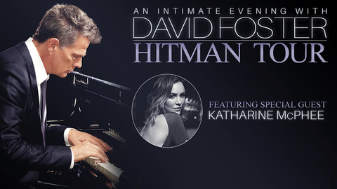 David Foster Hitman Tour with special guest Katharine McPhee