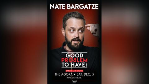 Rescheduled: Nate Bargatze: Good Problem To Have Tour